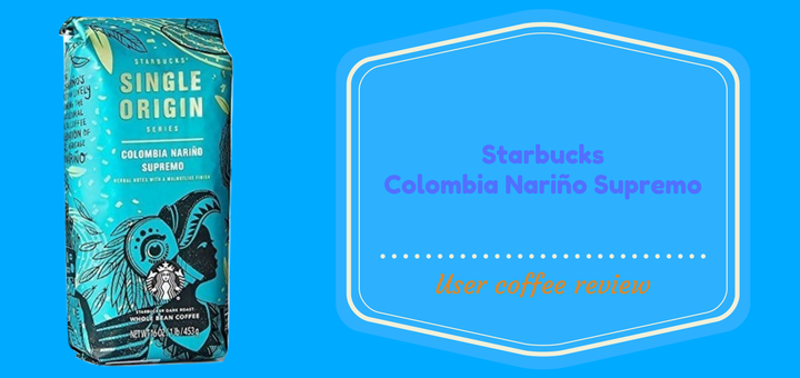 Whole bean coffee Review Starbucks Colombia Narino Supremo
