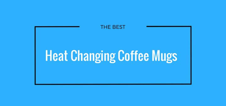Best heat changing coffee mugs