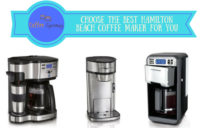Which is the Best Hamilton Beach Coffee Maker? 49980A, 48464, 49983A, 46201, 49981A or 48465