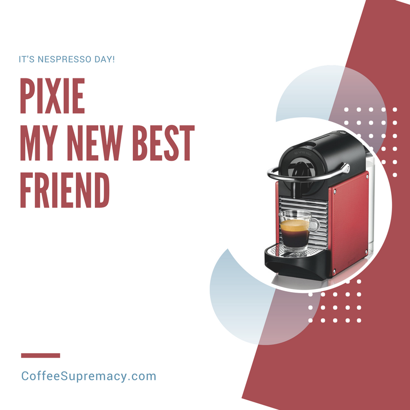 It's Pixie Day! Coffee Supremacy team review one of the best selling Nespresso machine EVER