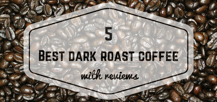 Best dark roast coffee beans