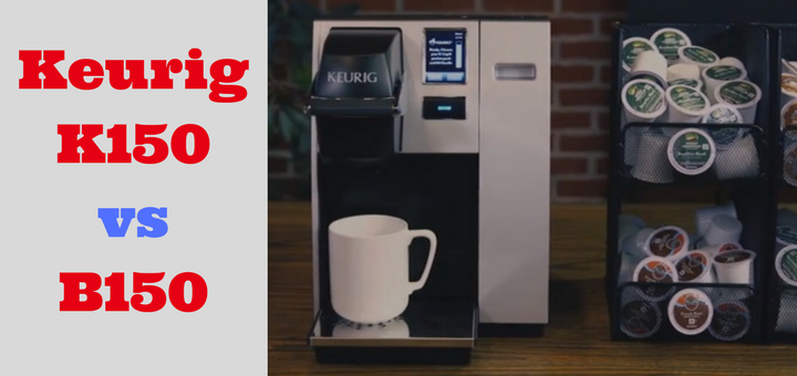 Difference between Keurig coffee maker K150 and B150