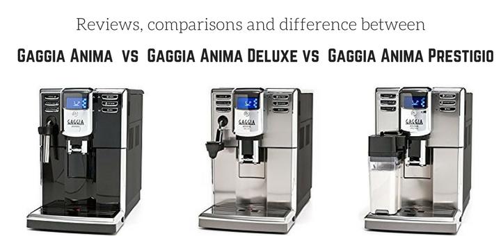 Gaggia Anima vs Gaggia Anima Deluxe vs Gaggia Anima Prestigio