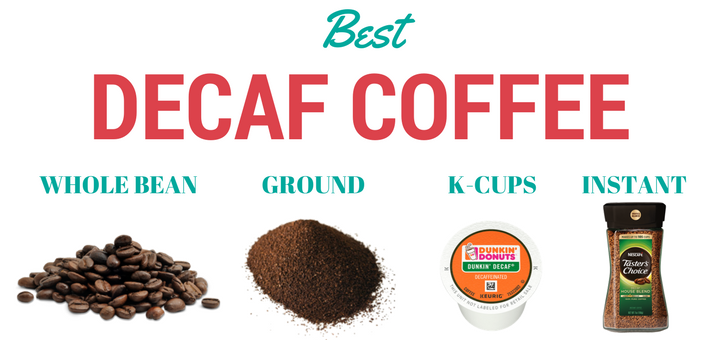 Best decaf coffee (whole bean, ground, K-cups and instant decaffeinated coffee) with reviews