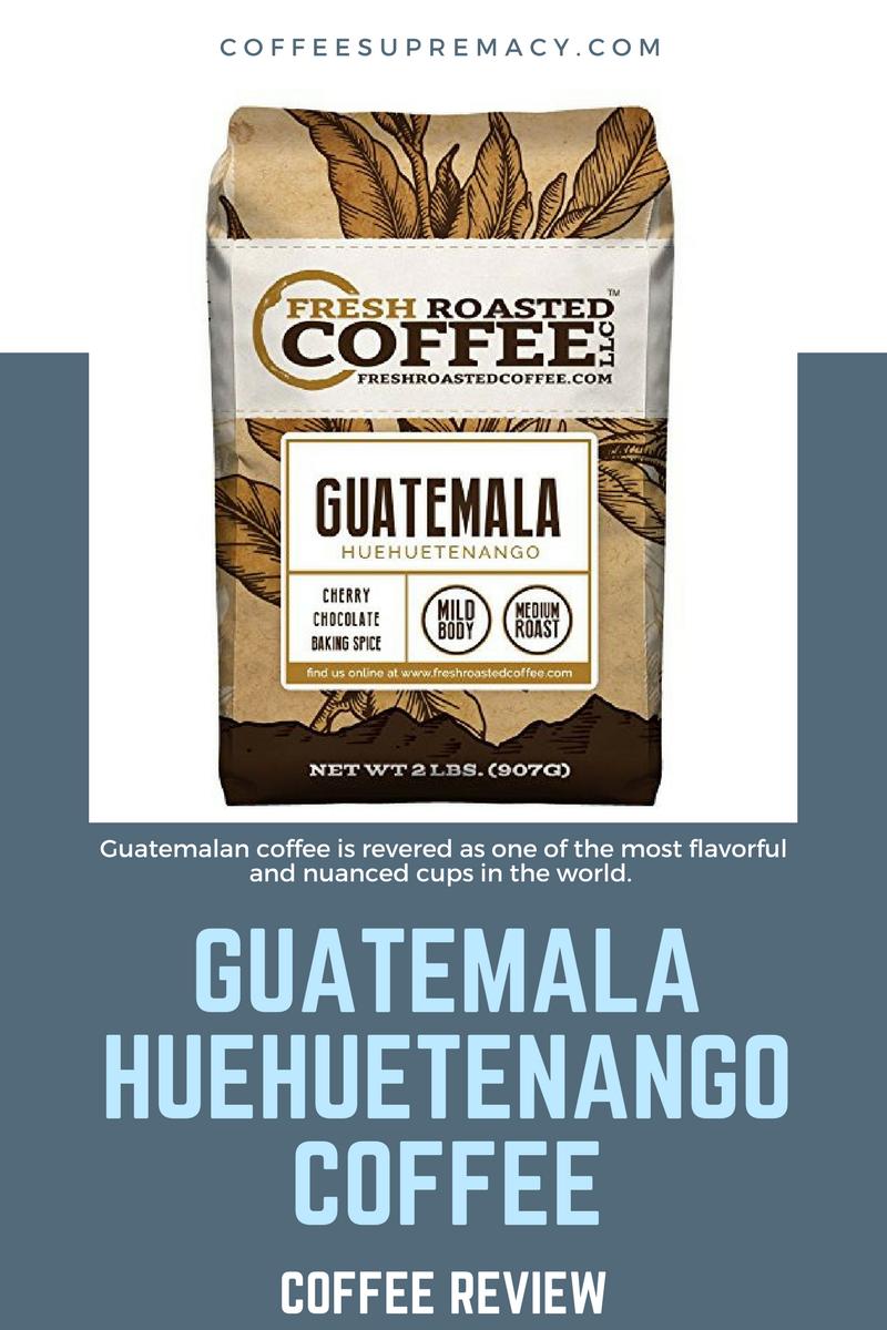 Best Guatemalan coffee brands HUEHUETENANGO COFFEE