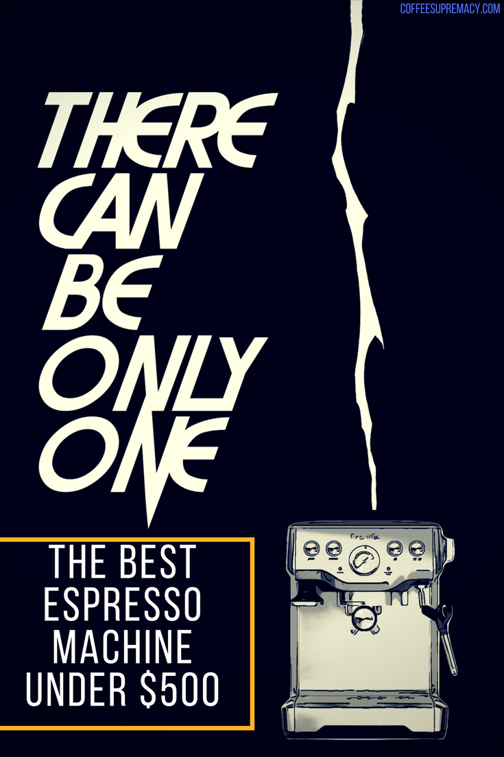 Do you know who is the winner in best espresso machine under 500 race?